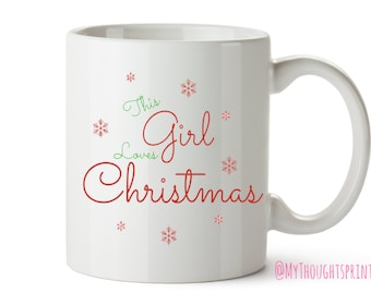 This girl loves Mug, Christmas gift, Christmas Mug, Xmas mug, Gift for Her, Mum gift, Gift for mum, Gift for Friend,