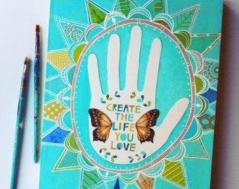 create the life you love {original art}