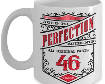 46th Birthday Gift Coffee Mug - Aged To Perfection 46 Years - Amazing Present Idea For Him or Her
