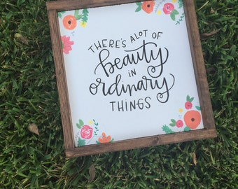 There's a lot of Beauty in Ordinary Things