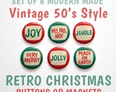 "Christmas Sayings- Stocking Stuffers- Christmas Buttons 1 inch or Christmas Magnets- Christmas Decor- Set of 6- 1"" Christmas Pins"