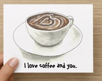 I Love Coffee and You Recycled Paper Folded Greeting Card
