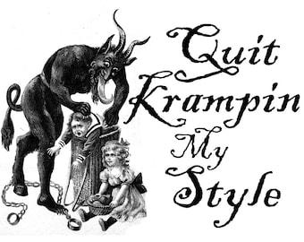 Quit Krampin' My Style Krampus T-Shirt