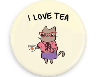 Pinback Button Tea Lover Gift Tea Drinker Tea Magnet I Love Tea Cute Cat Pocket Mirror Cute Pin