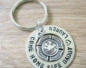 Come Home Safe Daddy Keychain, Fire Dept Keychain, Fireman Daddy, Daddy Fireman Keychain, Come Home Safe, Personalized with child's name