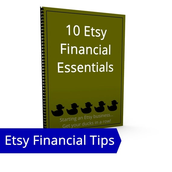 10 Etsy Financial Essentials - PayPal, Bank Account, Need an Accountant, Business Loans, Bookkeeping Budgeting Sales Goals Real World Seller