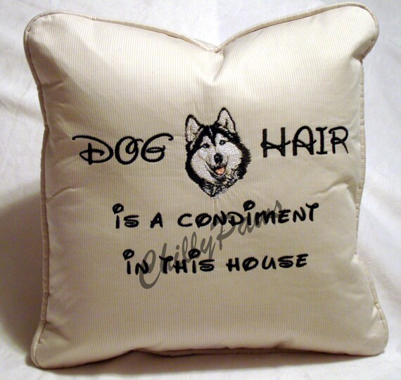 Toss Pillow Dog Hair is a Condiment w/your favorite breed