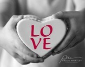 Typography print, motivational print, black white art. Love print, love art, valentines art, valentines print, valentines gift, wedding gift
