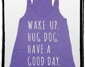 CLEARANCE Wake up Hug dog Have a good Day Tri Blend Tank Top Shirt silkscreen screenprint American Apparel