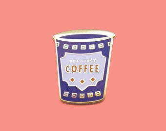 Lapel Pin Coffee Cup; reads But First, Coffee