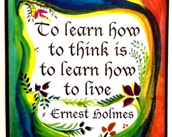 To Learn How to Think ERNEST HOLMES Law of ATTRACTION Inspirational Quote Motivation Spiritual Meditation Heartful Art by Raphaella Vaisseau