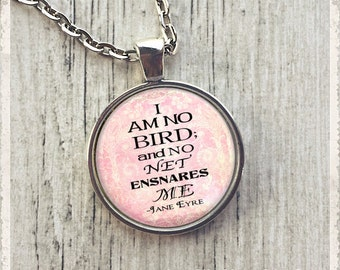 I Am No Bird - Jane Eyre Quote  - Photo Pendant Necklace -  Literary Jewelry or Key Ring Keychain