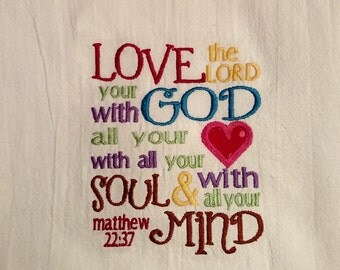 Scripture flour sack dish towel, Love the Lord your God with all your heart, tea towel, kitchen towel
