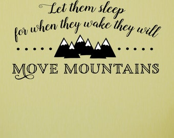 Let them sleep for when they wake they will move mountains - Twin Decal - Shared room decal