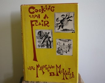 Cooking With A Flair with Madeline B. McKenzie 1968 Cookbook