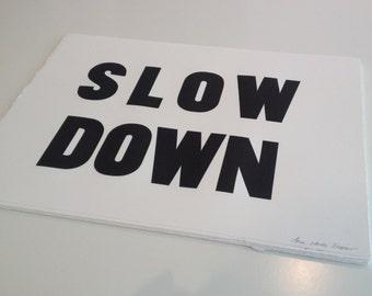 Slow Down, Letterpress print