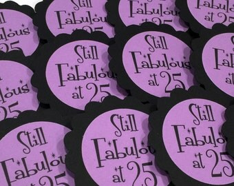 25th Birthday Cupcake Toppers - Still Fabulous at 25, Black and Orchid or Your Colors, Set of 12