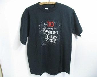 Vintage Twilight Years Zone T-Shirt 1980s Im turning 30 Birthday Greeting Shirt Shoebox