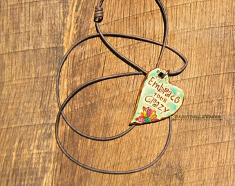 Embrace Your Crazy Necklace leather brown essential oil diffuser aromatherapy pendant turquoise funny saying phrase motto boho flowers