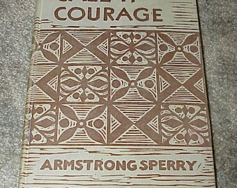 1961--Call It Courage--HC--Book--By Armstrong Sperry--South Seas--Illustrated--Polynesia--1941 Newbery Winner