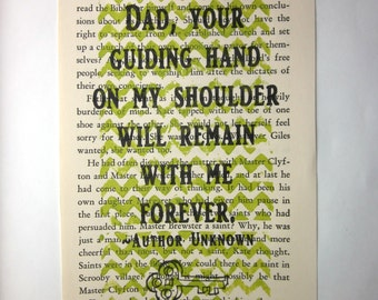 Dad Father print on a book page, Dad your guiding hand on my shoulder will remain with me forever