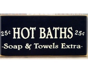 Hot Baths soap and towels extra primitive wood sign