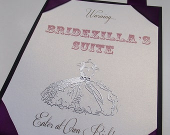 Bridezilla's Suite-Elegant Bridal Suite-hand stamped with ribbon and crystals-hang on door- Enter at Own Risk- Customize your color scheme