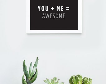 You + Me = Awesome, Wall Print, Wall Decor, Quote, Black & White, Printable, Digital Poster Print, Instant Download