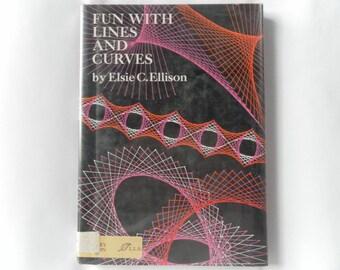 Fun With Lines and Curves by Elsie C. Ellison vintage book 1972