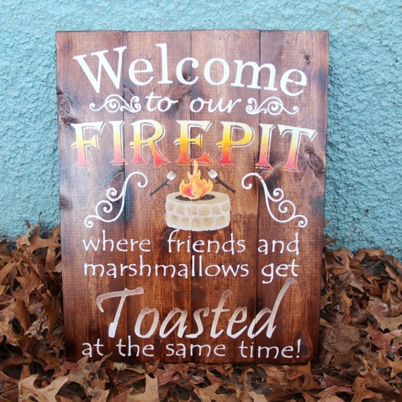 Welcome to our Firepit Hand Painted Sign
