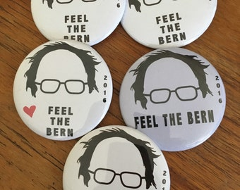 "Feel The Bern - PACK OF 5 - Bernie Sanders - 2 1/4"" button"