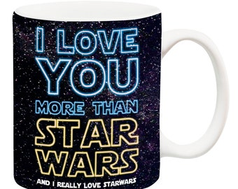 I love you more than Starwars ceramic coffee mug tea cup