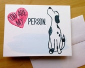 You are My Person Card - Valentine's Day - Love Greeting Card - Dog Card - watercolor art - Dog Love Card - Watercolor Heart