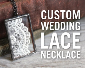 Custom Handmade Soldered Necklace - Personalized Wedding Dress Lace Pendant