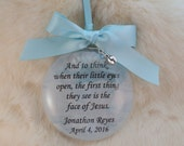 Baby Miscarriage Memorial Glass Ornament, When You Open Your Eyes, Free Personalization and Charm