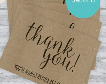 Funny Thank You Card - Set of 8, Funny Friend Thank You Card, Snarky Card, Quirky Greeting Card, Thank You. You're Almost as nice as I am.