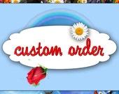 Custom Order for Melissa