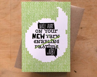 Well done on your new job - greeting card for knitter crocheter