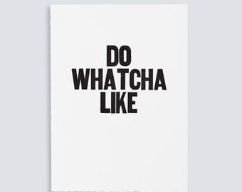 Do Whatcha Like Poster
