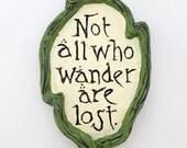 Fairy garden sign Tolkien quote