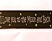 I Love you to the Moon and Back - Primitive Country Painted Wall Sign, kids sign, Mothers Day Gift,  Ready to Ship