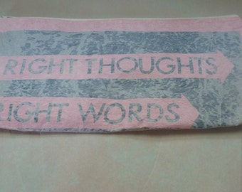 Franz Ferdinand zipper pouch made from fused plastic bags, Right Thoughts, Right Words, Right Action, pink cosmetic bag, pencil case, etc
