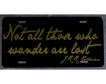 Lord of the Rings Inspired License Plate Not All Those Who Wander Car Tag