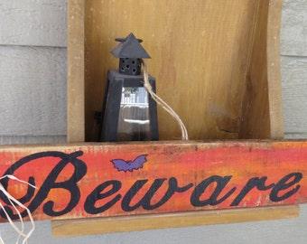 Halloween BEWARE wooden sign. Reclaimed wood Halloween sign