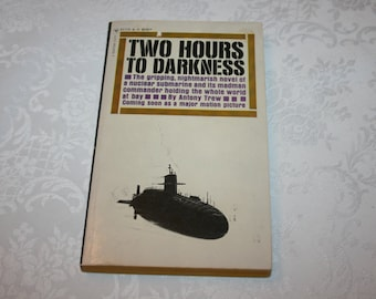 """Vintage Paperback Book """" Two Hours To Darkness """" By Antony Trew Madman Captain and a Nuclear Submarine 1964"""