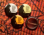 You're Doing Better Than You Know 1Inch Pinback Button