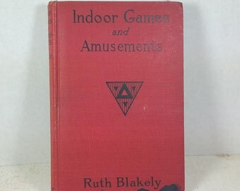 """EDWARDIAN PARLOUR GAMES """"Indoor Games & Amusements"""" Book, 1915, Ruth Blakely, Vintage, Antique Hardback of Inside, Rainy Day Fun"""