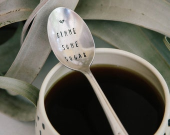 Gimme Some Sugar (tm) -Hand Stamped Vintage Sugar Spoon for coffee Lovers- by jessicaNdesigns