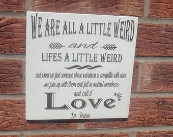Dr Seuss quote weird  wooden sign plaque