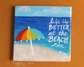 "Life is Better at the Beach, 3""x3"" Art Magnet, one of a kind."